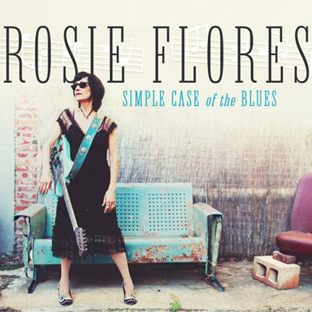 Rosie Flores - Simple Case of the Blues Vinyl LP