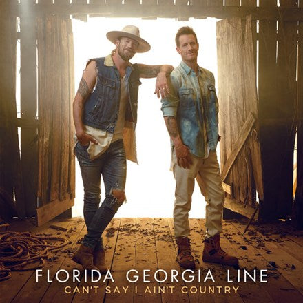 Florida Georgia Line - Can't Say I Ain't Country Vinyl 2LP - direct audio