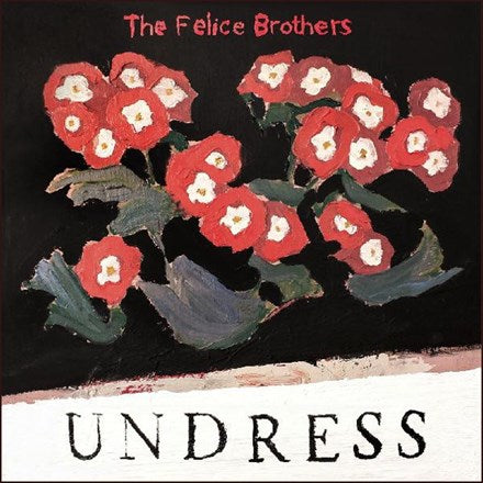 The Felice Brothers - Undress Colored Vinyl LP - direct audio