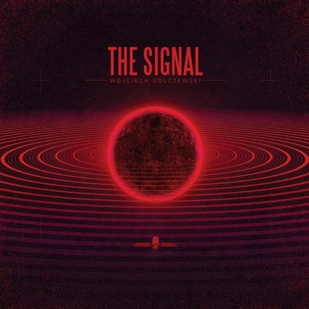 Wojciech Golczewski - The Signal: Original Soundtrack Vinyl LP