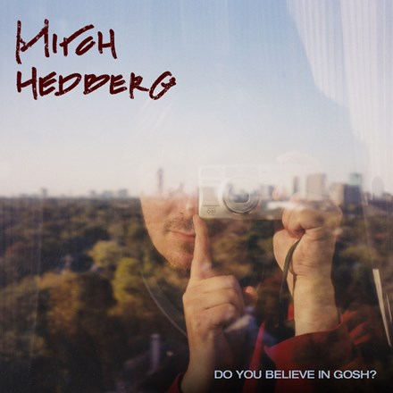 Mitch Hedberg - Do You Believe in Gosh? Vinyl LP (Out Of Stock) - direct audio