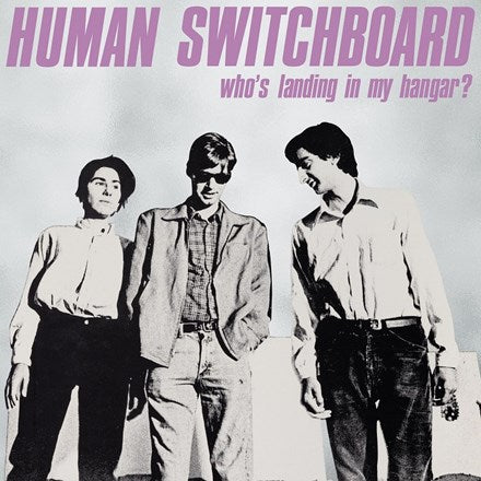 Human Switchboard Who's Landing in My Hangar? Colored Vinyl LP