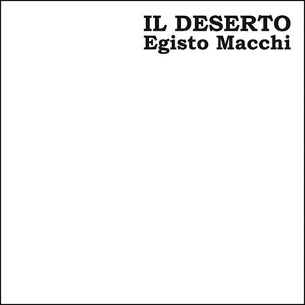 Egisto Macchi - Il Deserto Limited Edition Vinyl 2LP - direct audio