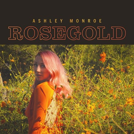 Ashley Monroe - Rosegold Vinyl LP - direct audio
