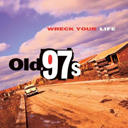 Old 97's - Wreck Your Life 180g Vinyl LP - direct audio