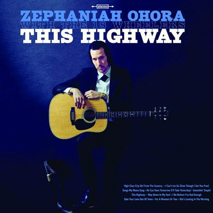 Zephaniah Ohora and The 18 Wheelers - This Highway Vinyl LP