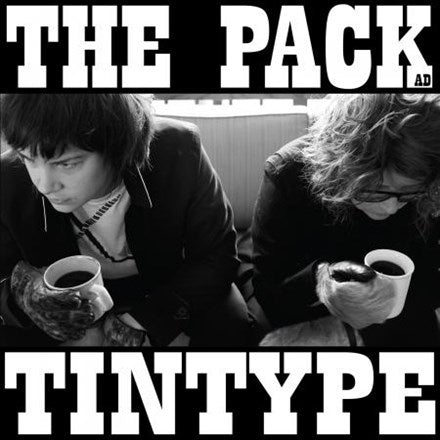 The Pack A.D. - Tintype Vinyl LP - direct audio