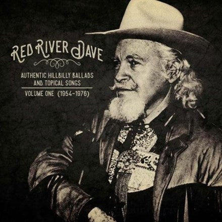 Red River Dave - Authentic Hillbilly Ballads & Topical Songs: Volume One (1954-1976) Vinyl LP (Backordered) - direct audio