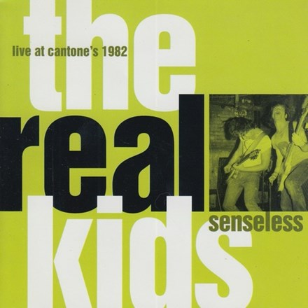 The Real Kids - Senseless: Live at Cantone's 1982 Vinyl LP (Out Of Stock) - direct audio