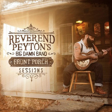 The Reverend Peyton's Big Damn Band - Front Porch Sessions Vinyl LP - direct audio