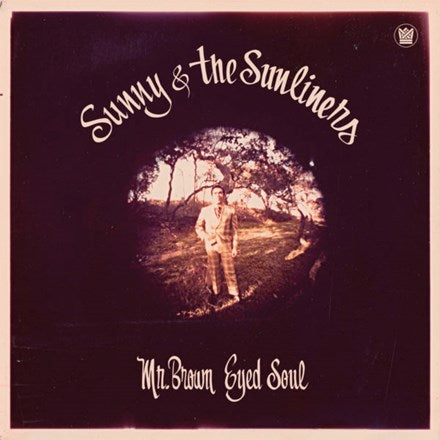Sunny and The Sunliners - Mr. Brown Eyed Soul Vinyl LP - direct audio