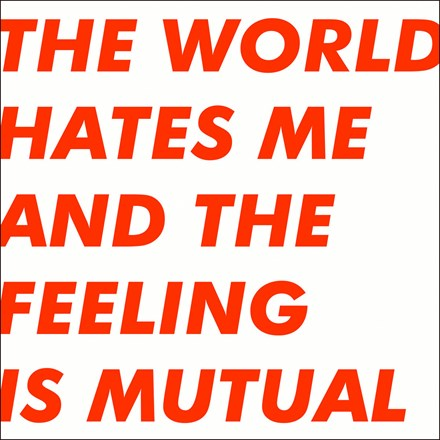 Six By Seven The World Hates Me and the Feeling Is Mutual Colored Vinyl LP