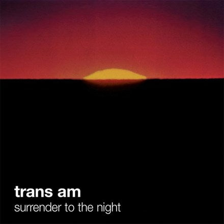 Trans Am - Surrender to the Night Colored Vinyl LP
