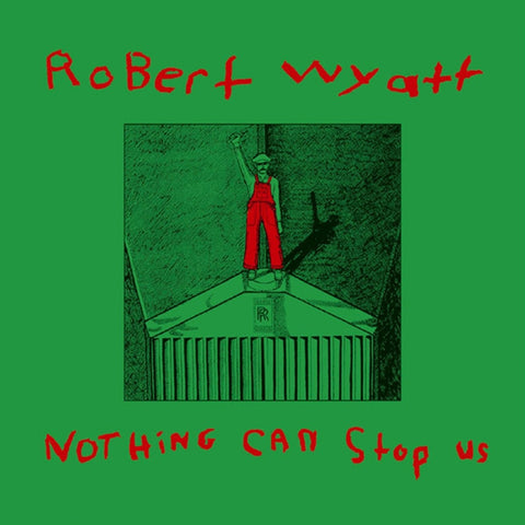 Robert Wyatt - Nothing Can Stop Us on Limited Edition Vinyl LP + CD - direct audio