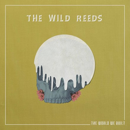 The Wild Reeds - The World We Built Vinyl LP - direct audio
