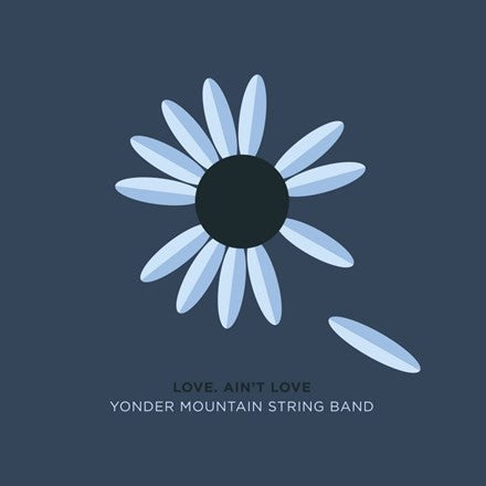 Yonder Mountain String Band - Love, Ain't Love Vinyl LP - direct audio