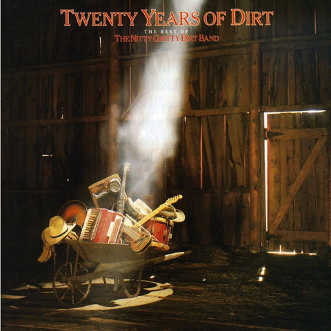 Nitty Gritty Dirt Band - Twenty Years Of Dirt: The Best Of The Nitty Gritty Dirt Band on 180g LP + Download - direct audio