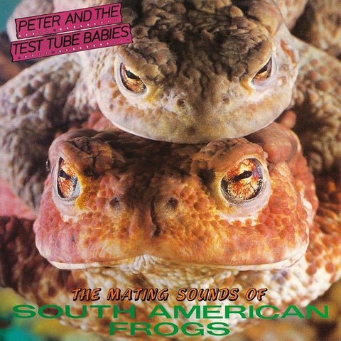 Peter And The Test Tube Babies - The Mating Sounds Of South American Frogs on 2LP - direct audio