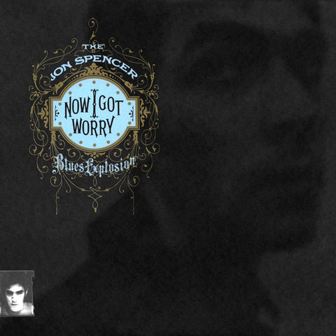 Jon Spencer Blues Explosion - Now I Got Worry on LP - direct audio