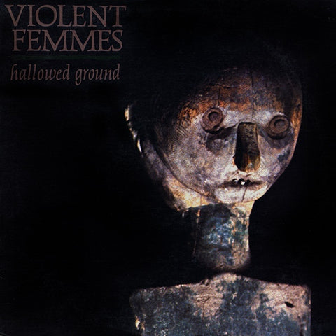 Violent Femmes - Hallowed Ground on 180g LP - direct audio