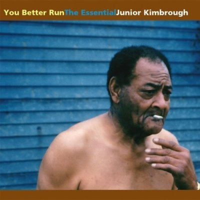 Junior Kimbrough - You Better Run: The Essential Junior Kimbrough on LP - direct audio
