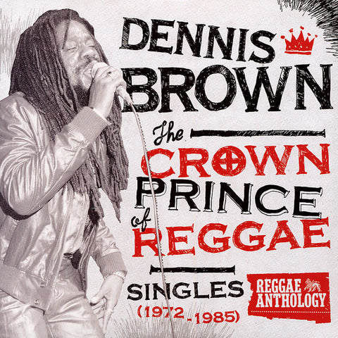 Dennis Brown - The Crown Prince Of Reggae Singles (1972-1985) on LP - direct audio