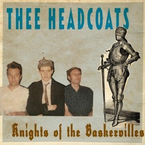 "Thee Headcoats - Knights Of The Baskervilles on 12"" Vinyl (Awaiting Repress) - direct audio"