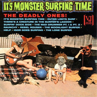 The Deadly Ones - It's Monster Surfing Time on Limited Edition Colored LP - direct audio