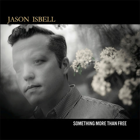 Jason Isbell - Something More Than Free on 180g 2LP + Download - direct audio