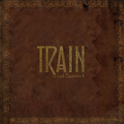 Train - Does Led Zeppelin II on LP - direct audio