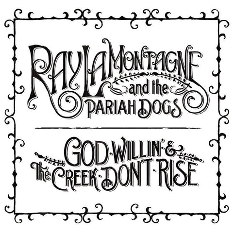 Ray Lamontagne And The Pariah Dogs - God Willin' And The Creek Don't Rise on 2LP Set - direct audio