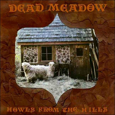Dead Meadow - Howls From the Hills Vinyl LP - direct audio