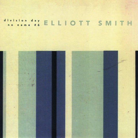 "Elliott Smith - Division Day on Limited Edition Colored 7"" Vinyl - direct audio"