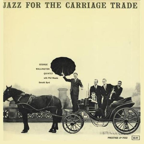 George Wallington Quintet - Jazz For The Carriage Trade on Limited Edition 200g Mono LP - direct audio
