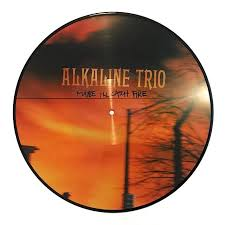 Alkaline Trio - Maybe I'll Catch Fire: 20th Anniversary Picture Disc Vinyl LP - direct audio