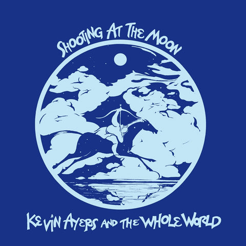 Kevin Ayers And The Whole World - Shooting At The Moon on Limited Edition 180g LP (Awaiting Repress) - direct audio