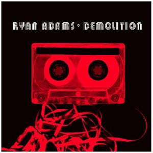 Ryan Adams - Demolition Limited Edition Vinyl LP - direct audio