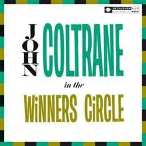 John Coltrane - In The Winner's Circle on 180g Import LP - direct audio