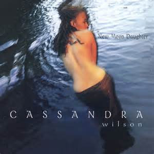 Cassandra Wilson - New Moon Daughter on 180g Import 2LP - direct audio