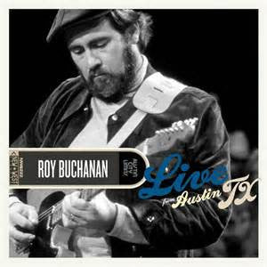 Roy Buchanan - Live From Austin Texas on LP - direct audio