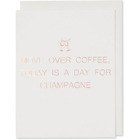Move over coffee today is a day for champagne celebration greeting card