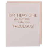 Birthday Girl you don't look a day over Fabulous! Birthday Card. Rose Gold Foil Embossed.  Light Pink Cotton Paper with a Blush Envelope.