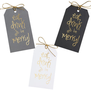 "Gold foil eat, drink and be merry! gift tags with metallic gold ties. 3x5"" on gray black or white paper"