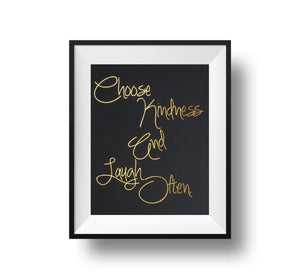 Gold foil on black paper, Choose Kindness And Laugh Often 11x14 inch typography print.