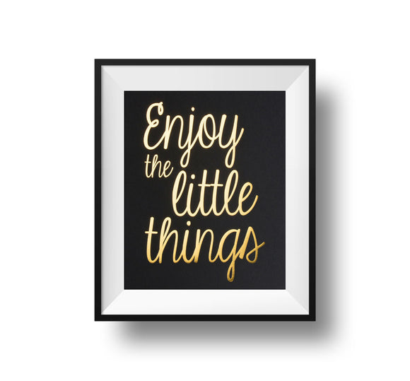 Gold foil Enjoy the little things 11x14 Print on black linen paper
