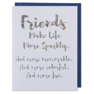 Friends Make Life More Sparkly. And More Memorable, And More Colorful. And More Fun. Silver blue holographic sparkly foil embossed on bright white paper with a metallic blue envelope.