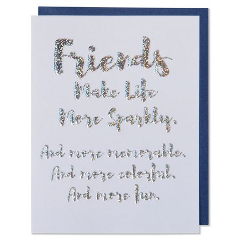 Friends Make Life More Sparkly Greeting Card