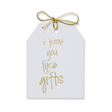 I Know You Like Gifts - Tags
