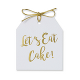 Gold foil Let's Eat Cake! gift tag on white linen paper with metallic gold ties. 3.5x4""