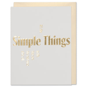 It's The Simple Things In Life That Are The Real Ones After All. Gold Foil Embossed quote friendship card on natural white paper with a white gold metallic envelope